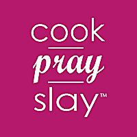 Cook Pray Slay