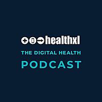 The HealthXL Digital Health Podcast