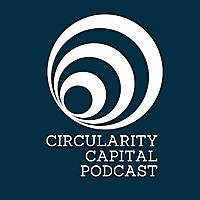 Circularity Capital Podcast