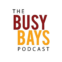 The Busy Bays Podcast