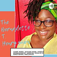 The Bernadette T Henry Show