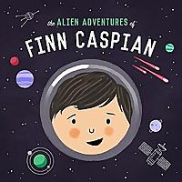The Alien Adventures of Finn Caspian: Science Fiction for Kids
