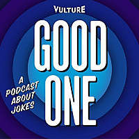 Good One | A Podcast About Jokes