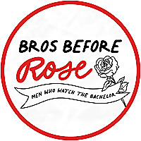 Bros Before Rose | Men Who Watch The Bachelor
