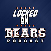 Locked On Bears | Daily Podcast On The Chicago Bears