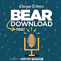 Bear Download | A Chicago Bears podcast