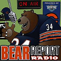 Bear Report Radio Podcast | Chicago Bears