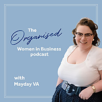 The Organised Women In Business Podcast With Mayday VA