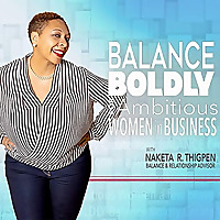 Balance Boldly For Ambitious Women In Business