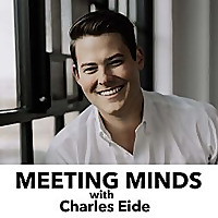 Meeting Minds with Charles Eide