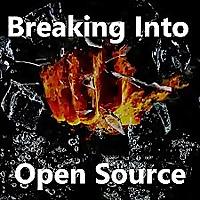 Breaking Into Open Source