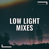 Low Light Mixes