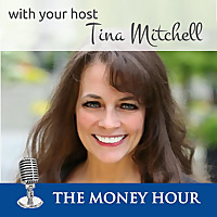 The Money Hour with your host Tina Mitchell