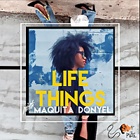 Life Things with Maquita Donyel