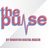 The Pulse by Wharton Digital Health