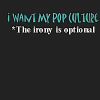 I Want My Pop Culture