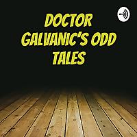 Doctor Galvanic's Odd Tales