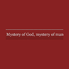 Mystery of God, mystery of man
