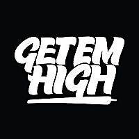 Get Em High