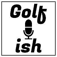 Golf-ish Podcast