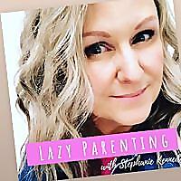 Lazy Parenting with Stephanie Kennedy