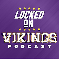 Locked On Vikings | Daily Podcast On The Minnesota Vikings 731