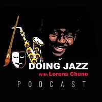 Doing Jazz with Lorens Chuno