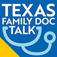 Texas Family Doc Talk