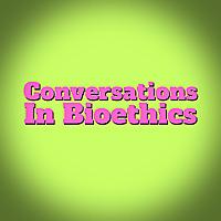 Conversations In Bioethics