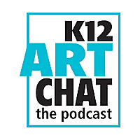K12ArtChat the Podcast