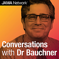 Conversations with Dr Bauchner