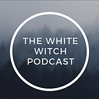 The White Witch Podcast