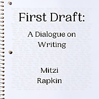 First Draft | A Dialogue on Writing
