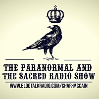 The Paranormal and The Sacred Radio Show