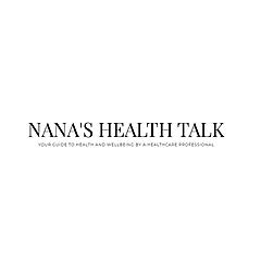 NANA'S HEALTH TALK