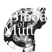 Blood of a Mutt