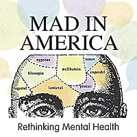 Mad in America | Rethinking Mental Health