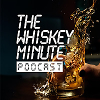 The Whiskey Minute Podcast