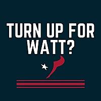 Turn Up For Watt?