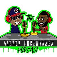 Hip Hop Uncensored Podcast