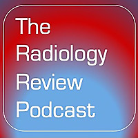 The Radiology Review Podcast