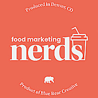 Food Marketing Nerds Restaurant and CPG Marketing Podcast