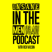 Insane In The Men Brain