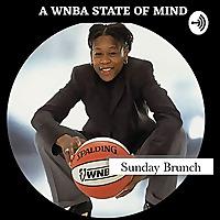 Sunday Brunch: A WNBA State of MInd