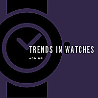 Trends In Watches