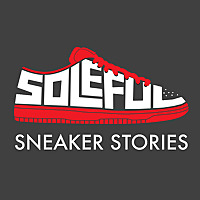 Soleful: Sneaker Stories