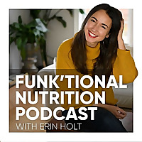The Funk'tional Nutrition Podcast