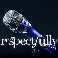 The Respectfully Podcast