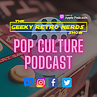 Geeky Retro Nerds Show | Pop Culture Podcast