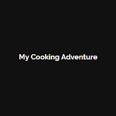 My Cooking Adventure